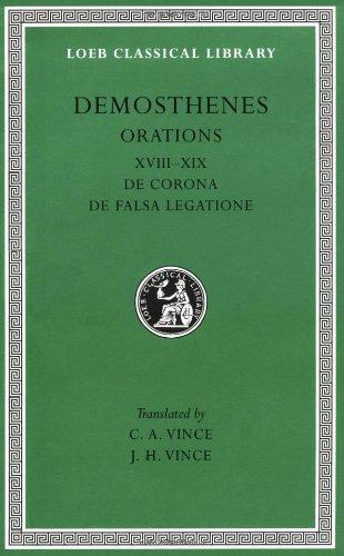 Orations: De Corona, De Falsa Legatione (Loeb Classical Library, No. 155) (Volume - Corona Stores In Ca