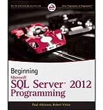 [(Beginning Microsoft SQL Server 2012 Programming )] [Author: Paul Atkinson] [Apr-2012]