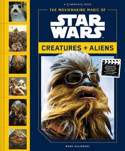 Moviemaking Magic of Star Wars: Creatures & Aliens