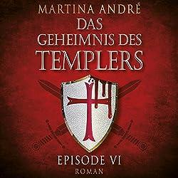 Mitten ins Herz (Das Geheimnis des Templers: Episode VI)