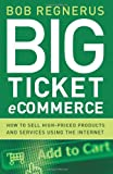 Big Ticket Ecommerce, Bob Regnerus, 0976462494