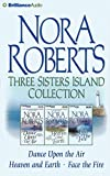Kyпить Nora Roberts Three Sisters Island CD Collection: Dance Upon the Air, Heaven and Earth, Face the Fire (Three Sisters Island Trilogy) на Amazon.com