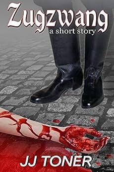 ZUGZWANG (a short story) (Saxon Book 1) by [Toner, JJ]