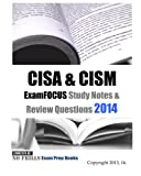 CISA and CISM ExamFOCUS Study Notes and Review Questions 2014, ExamREVIEW, 1493510681