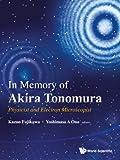 In Memory of Akira Tonomura, K. Fujikawa and Yoshimasa A. Ono, 9814472883