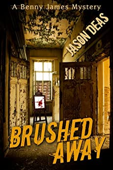Brushed Away (Benny James Mystery Book 3) by [Deas,Jason]