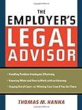 The Employer's Legal Advisor, Thomas M. Hanna, 0814409180