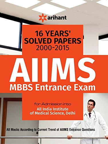 16 Years' (2000-2015) Solved Papers : AIIMS MBBS Entrance Exam PDF