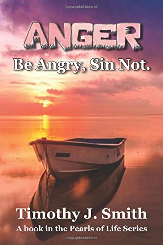 Anger: Be Angry, Sin Not. (Pearls of Life Series)