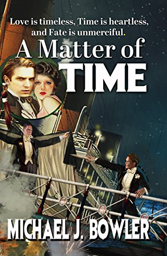 A Matter of Time by [Bowler, Michael J.]