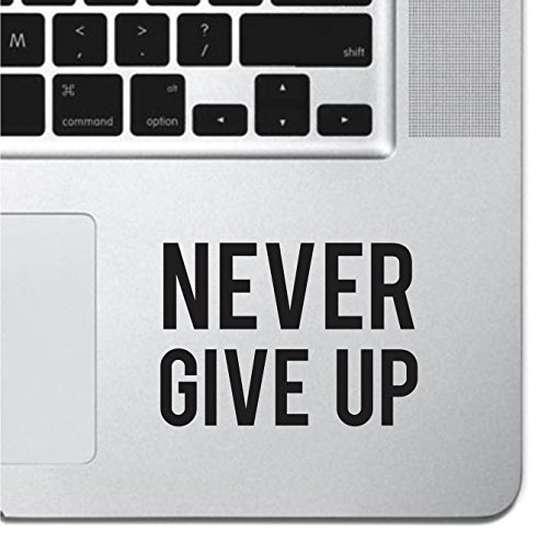 Never Give Up Sticker Decal MacBook Pro Air 13 15 17 Keyboard Keypad Mousepad Trackpad Laptop Retro Vintage Motivational Text Quote Laptop Sticker iPad Sticker Inspirational Sticker