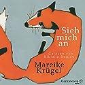Sieh mich an Hörbuch von Mareike Krügel Gesprochen von: Bibiana Beglau