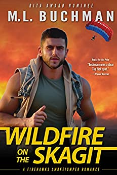 Wildfire on the Skagit (Firehawks Smokejumpers Book 3) by [Buchman, M. L.]
