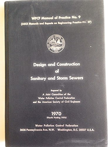 Design and Construction of Sanitary and Storm Sewers: Wpcf Manual of Practice No. 9. Asce Manual on Engineering Practice No. 37. ()