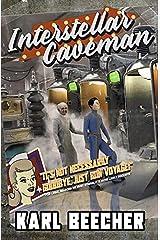 Interstellar Caveman: A Funny Sci-fi Space Adventure Paperback