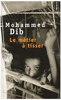 Algérie : [3] : Le métier à tisser, Dib, Mohammed