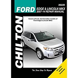 ford edge and lincoln mkx chilton automotive repair manual 2007 13 rh amazon com 2007 Ford Edge Review 2007 Ford Edge Review