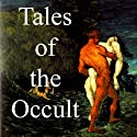 Tales of the Occult Audiobook by Arthur Machen, Sir Arthur Quiller-Couch, Robert Chambers