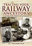 Tracing Your Railway Ancestors: A Guide to Family Historians