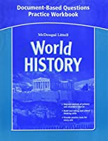 McDougal Littell Middle School World History: Document-Based Questions Practice Workbook