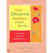 Every Daughter Should Have a Book Like This to Remind Her How Wonderful She Is