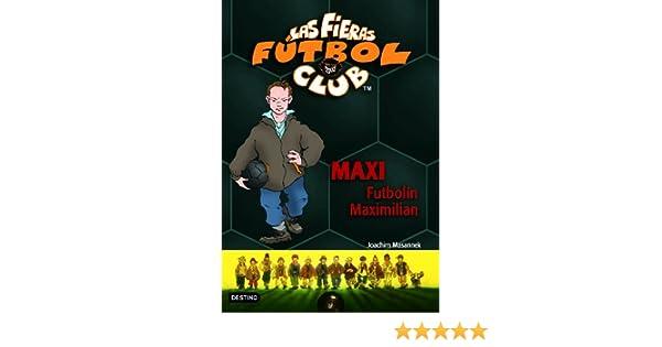 Maxi Futbolín Maximilian: Las Fieras del Fútbol Club 7 Las Fieras ...