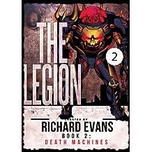The Legion: Death Machines: Book 2 (Legion Unleashed)