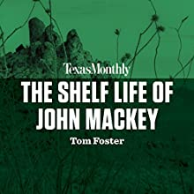 The Shelf Life of John Mackey Audiobook by Tom Foster Narrated by Matt Bull