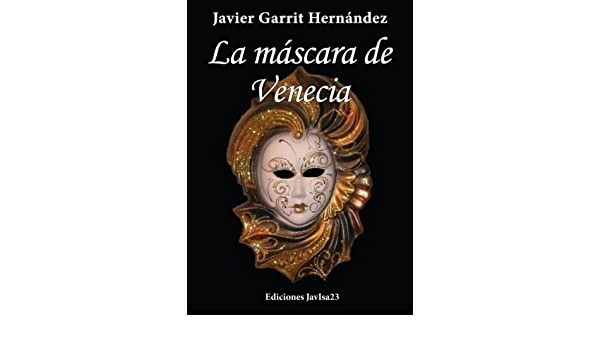 La máscara de Venecia (Spanish Edition) - Kindle edition by Javier Garrit Hernández. Literature & Fiction Kindle eBooks @ Amazon.com.