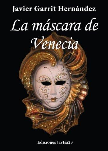 La máscara de Venecia (Spanish Edition) by [Javier Garrit Hernández]