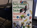 img - for Party Games and Rotten Tricks: Fiendish Fun for Everyone (Zaney Games, Projects and Activities Series) book / textbook / text book