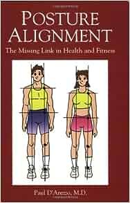 Posture Alignment: Paul D'Arezzo: 9780972907903: Amazon