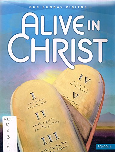 Alive in Christ-Our Sunday Visitor School 4 -