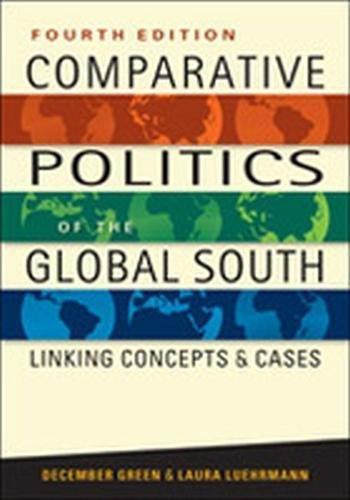 Comparative Politics Of The Global South  Linking Concepts And Cases  4Th Ed