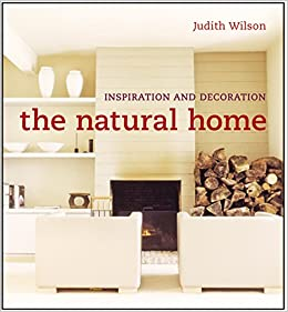 The Natural Home: Stylish Living Inspired by Nature (The ... on natural nutrition, natural flowers, money ideas, natural environment, natural spring, natural home interior, natural home goods, natural events, natural home decor, natural home products, natural love, natural home colors, natural style, natural house, entrepreneur ideas, natural health, natural bedroom, natural home plans,