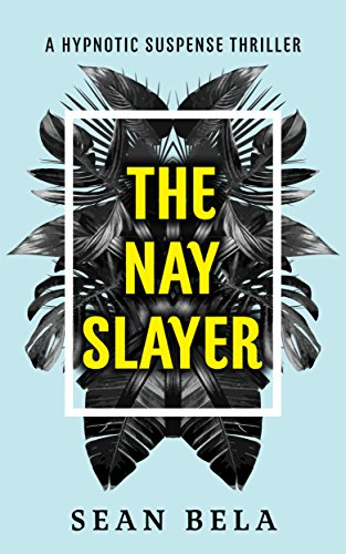 Amazon the nay slayer a hypnotic suspense thriller the the nay slayer a hypnotic suspense thriller the swinger mercy conspiracy book 2 fandeluxe Image collections
