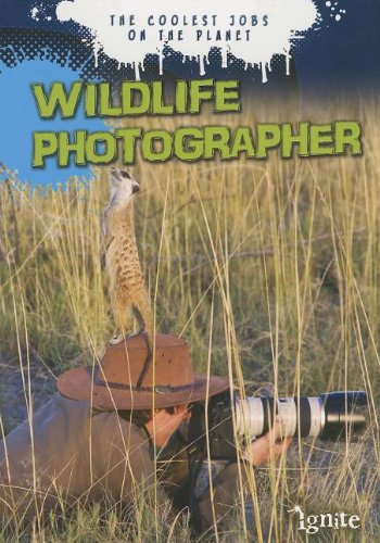 Wildlife Photographer: The Coolest Jobs on the Planet