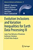 Evolution Inclusions and Variation Inequalities for Earth Data Processing III: Long-Time Behavior of Evolution Inclusions Solutions in Earth Data Analysis (Advances in Mechanics and Mathematics)
