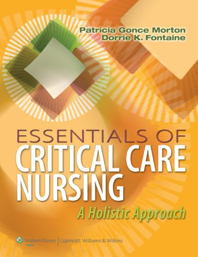 - Essentials of Critical Care Nursing: A Holistic Approach