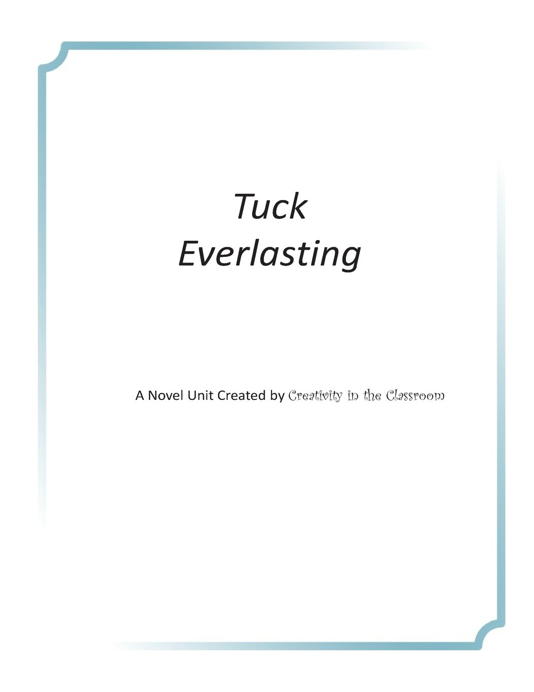 Read Online Tuck Everlasting: A Novel Unit Created by Creativity in the Classroom ebook