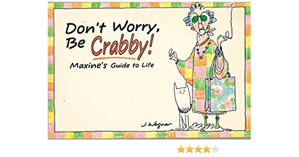 Amazon dont worry be crabby maxines guide to life a amazon dont worry be crabby maxines guide to life a shoebox greetings book 9780836217292 john m wagner books m4hsunfo