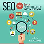 SEO 2016: Learn Search Engine Optimization | R. L. Adams