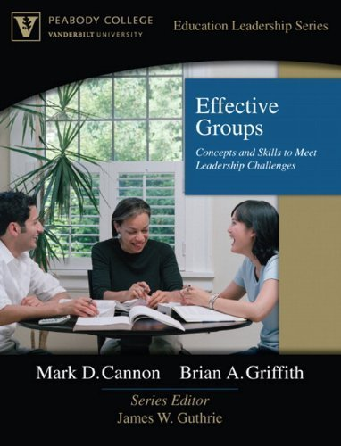 Effective Groups: Concepts and Skills to Meet Leadership Challenges (Peabody College Education Leadership Series) by Mark D. Cannon (2006-12-15)
