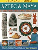 Hands-On History! Aztec and Maya, Fiona MacDonald, 1843227304