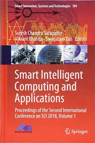 Smart Intelligent Computing and Applications: Proceedings of the Second International Conference on SCI 2018, Volume 1 (Smart Innovation, Systems and Technologies)-cover