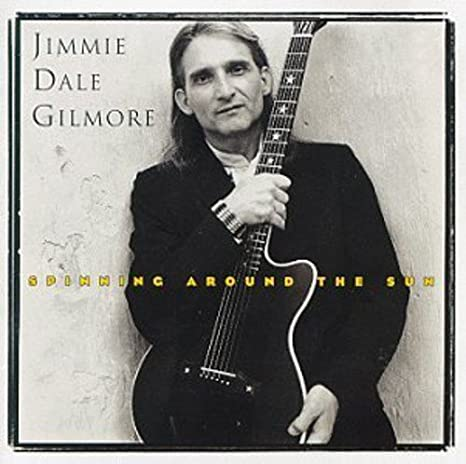 Spinning Around the Sun: Jimmie Dale Gilmore: Amazon.es: Música