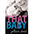 That Baby: A Contemporary Boy Next Door Pregnancy Romance (That Boy Series Book 3)