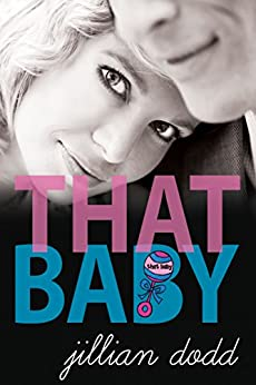 That Baby (That Boy Series Book 3) by [Dodd, Jillian]