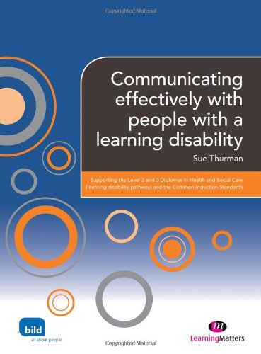 Communicating effectively with people with a learning disability (Supporting the Learning Disability Worker LM Series)