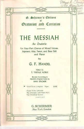 The Messiah, An Oratorio for Four-Part Chorus of Mixed Voices - Complete Vocal Score (G. Schirmer's Editions of Oratorios and Cantatas)